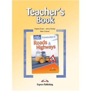Construction II - Roads & Highways (Teacher's Book) - Книга для учителя
