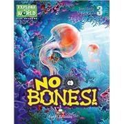 No Bones (explore our world). Reader. Книга для чтения