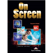 On screen b2+ teacher's book - книга для учителя