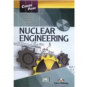 Career Paths: Nuclear Engineering (Student's Book) - Пособие для ученика